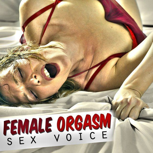 Listen to woman sex orgasm